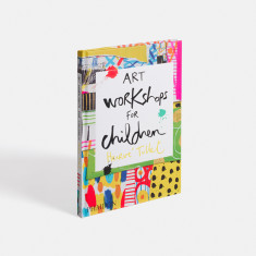Phaidon Press Art Workshops for Children