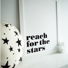 Reach for the stars quote print