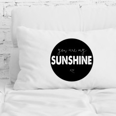 You are my sunshine pillowcase