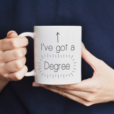I've got a degree mug