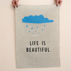 Life is beautiful tea towel
