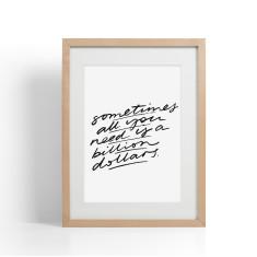 Billion Dollars brush lettering print