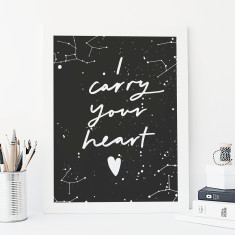 I Carry Your Heart Constellation Print