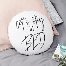 Let's Stay in Bed Monochrome Round Cushion
