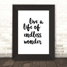 Live a life of endless wonder art print