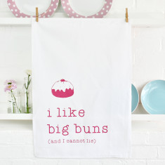I Like Big Buns Tea Towel