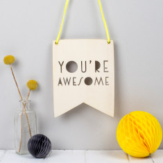 You're Awesome Typographic Style Wooden Pennant