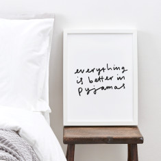 Better in pyjamas typography print