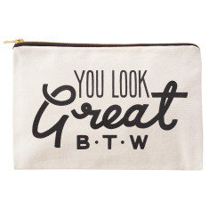 You Look Great B.T.W Canvas Pouch
