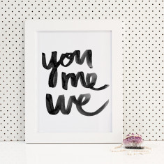 You me we brush lettering print