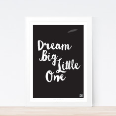 Dream big art print in black and white