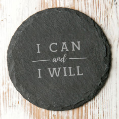 I Can And I Will Motivational Quote Slate Coaster