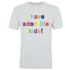 I Have Adorable Kids T-Shirt