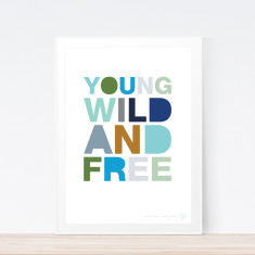 Young, Wild & Free art print