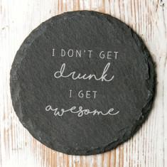 I Don't Get Drunk I Get Awesome Slate Coaster
