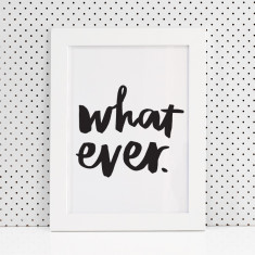 What. ever. brush lettering print