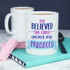 She Believed She Could Especially After Prosecco Mug