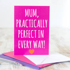 Mum practically perfect in every way card