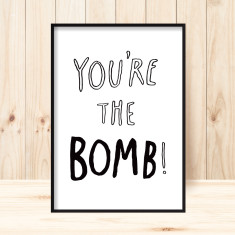 You're the bomb art print