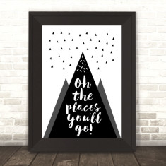 Oh the places you'll go Dr Seuss monochrome print