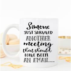 Personalised survived a meeting coffee mug