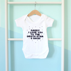 Daddy, I Love You To The Death Star And Babygrow