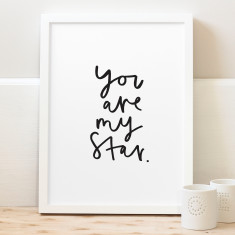You Are My Star Print