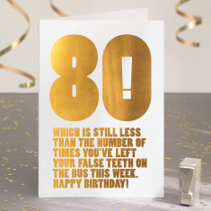 Funny 80th Birthday Card In Gold Foil