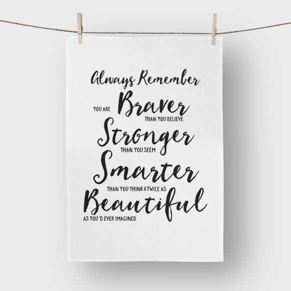 Always Remember - You are Beautiful Tea Towel