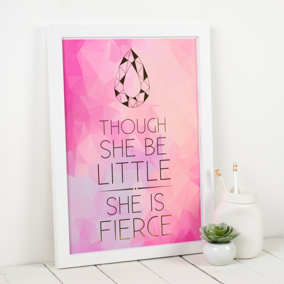 Personalised 'Though She Be Little She Is Fierce' Metallic Art Print