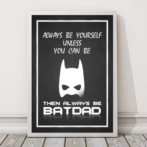 Always Be BatDad Print with optional Australian-made white timber frame
