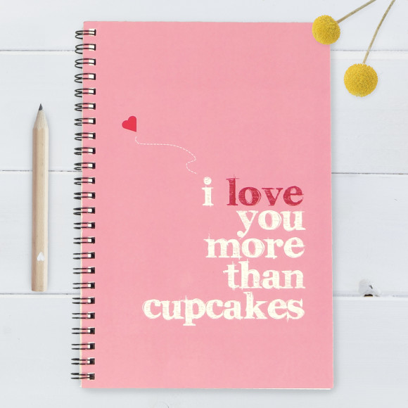 I Love You More than Cupcakes Notebook - Large