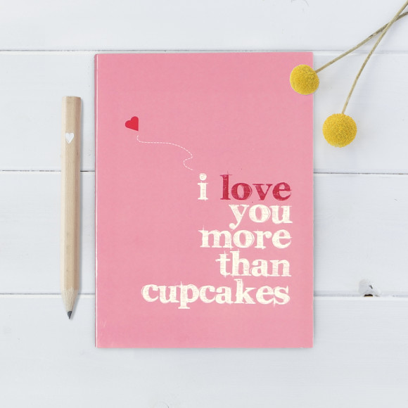 I Love You More than Cupcakes Notebook - Small