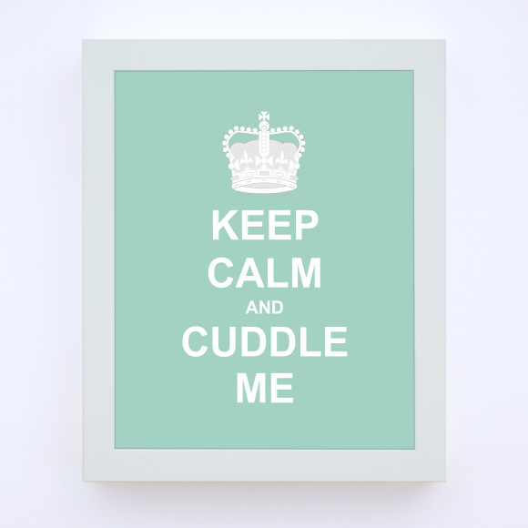 Keep Calm and Cuddle Me Print, with optional white timber frame