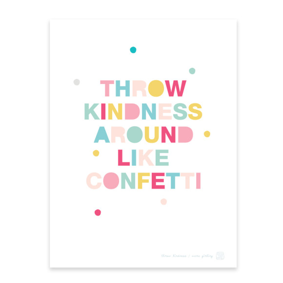 Throw Kindness Art Print