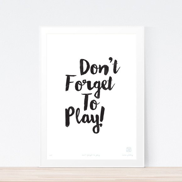 Don't forget to play art print (framed)