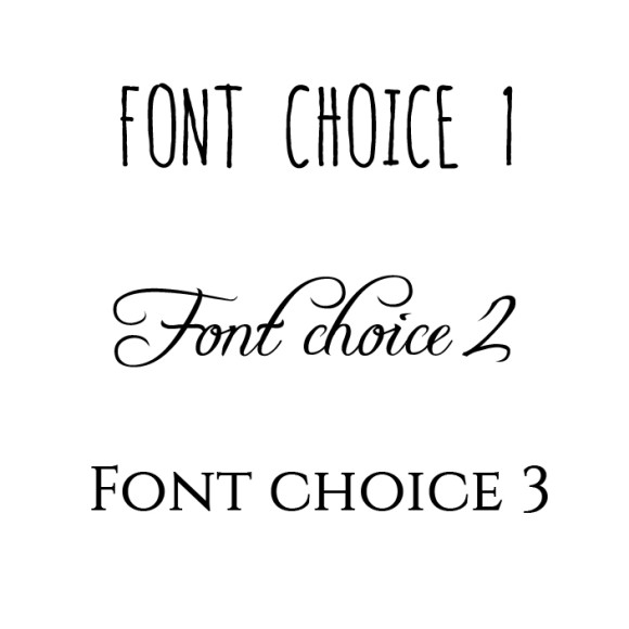Choose from three fonts