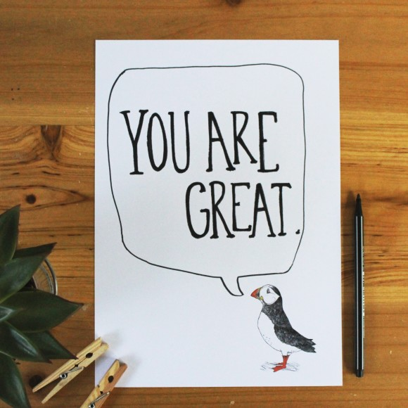 You Are Great Print Unframed