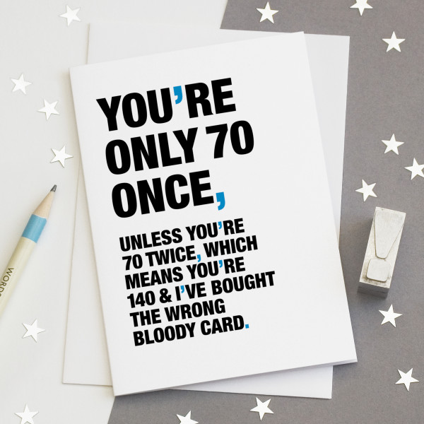Youre Only 70 Once Funny Birthday Card