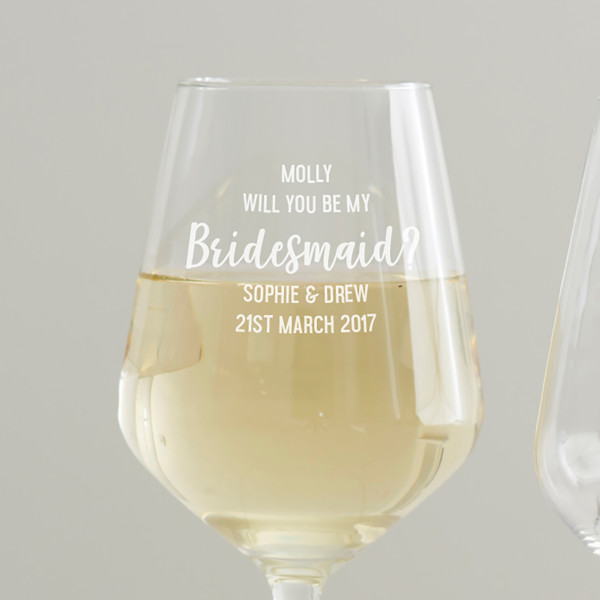 0296be5958d Personalised 'Will You Be My Bridesmaid?' Wine Glass