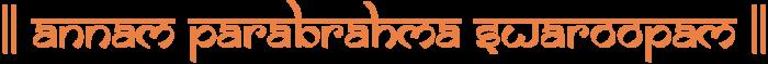 Annam Parabrahma Swaroopam