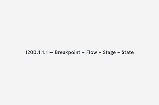 4 level sequence — Breakpoint, Flow, Stage, State