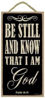SJT ENTERPRISES 94160 BE STILL AND KNOW THAT I AM GOD WOOD PLAQUE