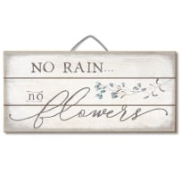 HIGHLAND  46-01751 NO RAIN NO FLOWERS SLATTED PALLET WOOD SIGN 12X6