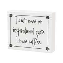 COLLINS PAINTING & DESIGN CA-2984 BLOCK SIGN I NEED COFFEE