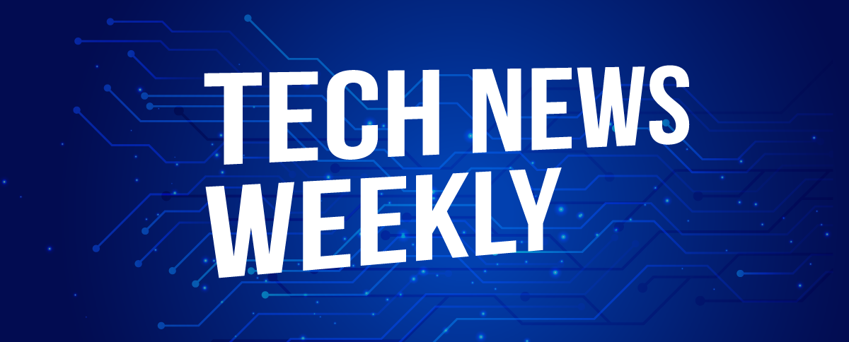 Weekly Tech News