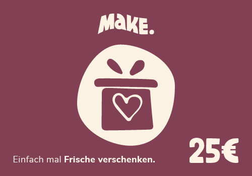 25€ MaKE. Gutschein