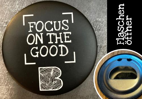 """Flaschenöffner """"Focus on the good"""""""