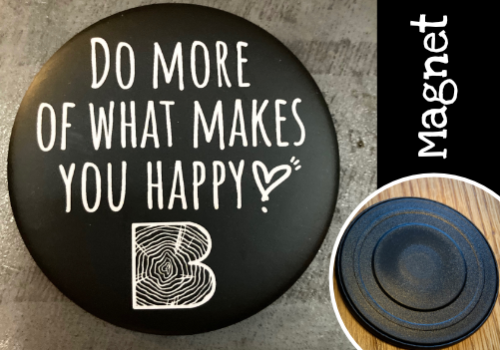"""Magnet """"Do more of what makes you happy"""""""