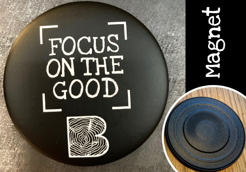 """Magnet """"Focus on the good"""""""